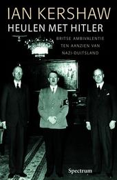 Heulen met Hitler : Britse ambivalentie ten aanzien van Nazi-Duitsland