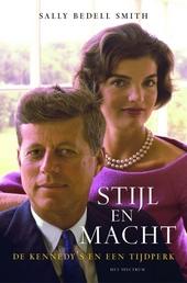 Stijl en macht : de Kennedy's en een tijdperk