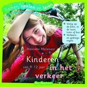 Kinderen in het verkeer : van 9 - 12 jaar : veilig op de fiets, in de auto, trein of bus, verkeers- en gedragsregel...