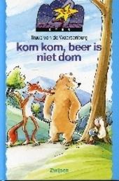 Kom kom, beer is niet dom