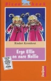 Erge Ellie en nare Nellie