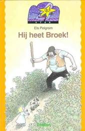 Hij heet Broek !