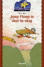 Joep Floep is veel te vlug