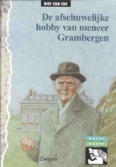 De afschuwelijke hobby van meneer Grambergen