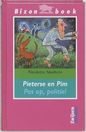 Pieterse en Pim : pas op, politie !