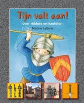 Tijn valt aan! : over ridders en kastelen