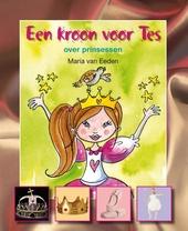 Een kroon voor Tes : over prinsessen