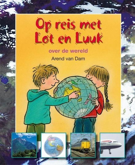 Op reis met Lot en Luuk : over de wereld