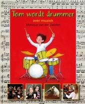 Tom wordt drummer : over muziek