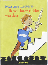 Ik wil later ridder worden