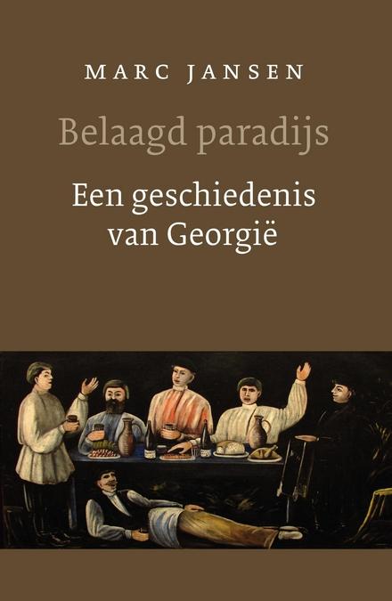 Belaagd paradijs : een geschiedenis van Georgië