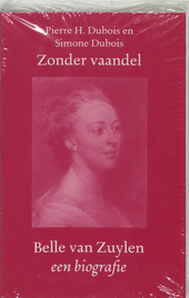 Zonder vaandel : Belle van Zuylen 1740-1805 : een biografie