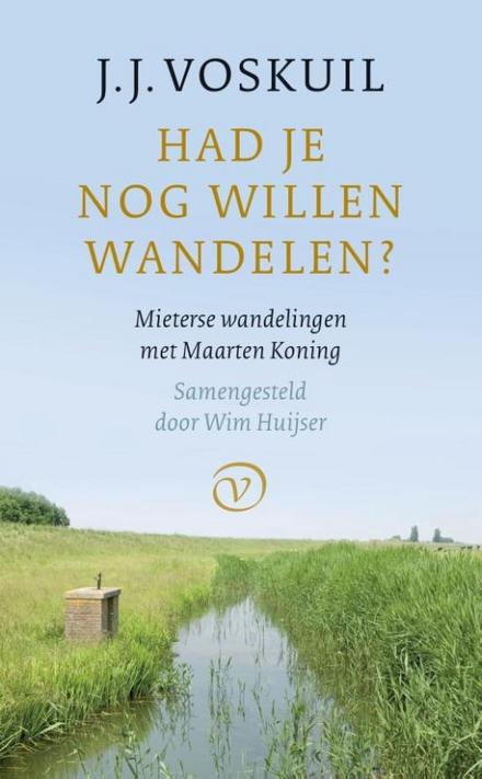 Had je nog willen wandelen? : Mieterse wandelingen met Maarten Koning