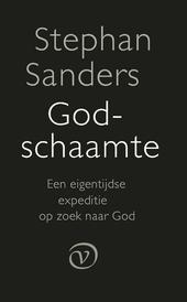 Godschaamte : een eigentijdse expeditie op zoek naar God
