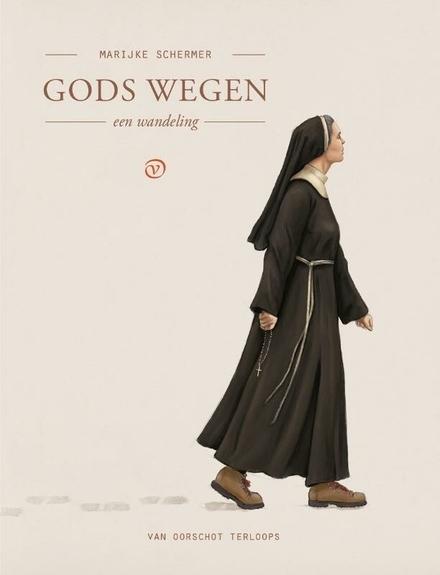 Gods wegen : een wandeling
