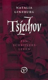 Anton Tsjechov : een schrijversleven