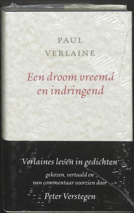 Een droom vreemd en indringend : een leven in gedichten