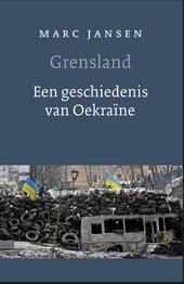 Grensland : een geschiedenis van Oekraïne