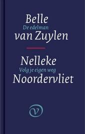 De edelman / Belle van Zuylen ; Volg je eigen weg / Nelleke Noordervliet