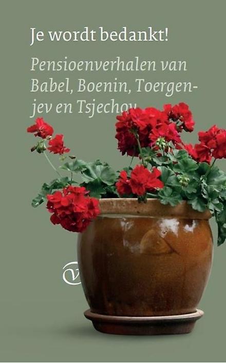 Je wordt bedankt! : pensioenverhalen van Babel, Boenin, Toergenjev, Tsjechov