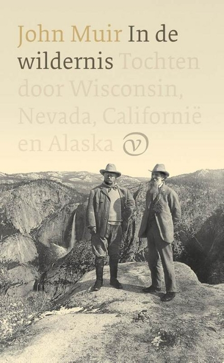 In de wildernis : tochten door Wisconsin, Nevada, Californië en Alaska