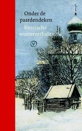 Onder de paardendeken : Russische winterverhalen