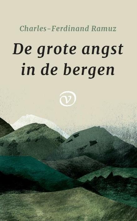 De grote angst in de bergen - Een eenvoudige roman over bergbewoners eindigt als een Grieks drama. Puur leesgenot!