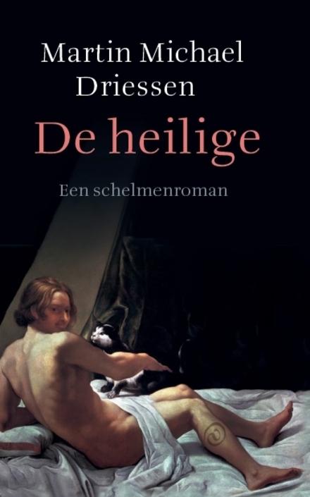 De heilige : een schelmenroman - Een  typische schelmenroman voor jong en oud!