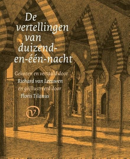 De vertellingen van duizend-en-één-nacht / gekozen en vertaald door Richard van Leeuwen ; ill. door Floris Tilanus - Verhalen redden levens