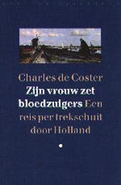 Zijn vrouw zet bloedzuigers : de zeer persoonlijke indrukken van een reis, in 1877 ondernomen naar Amsterdam, Zaand...
