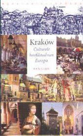 Kraków : culturele hoofdstad van Europa : een gids
