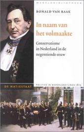 In naam van het volmaakte : conservatisme in Nederland in de negentiende eeuw : van Gerrit Jan Mulder tot Jan Heems...