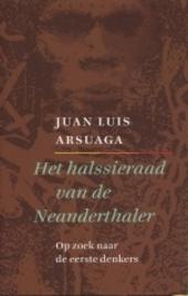 Het halssieraad van de Neanderthaler : op zoek naar de eerste denkers