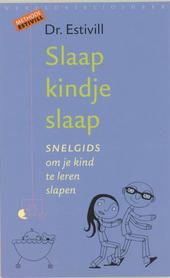 Slaap kindje slaap : snelgids om je kind te leren slapen
