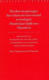 Het doet ons genoegen dat u thans met ons voorstel accoord gaat : honderd jaar liefde voor Vlaanderen