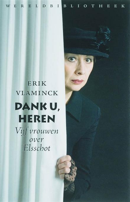 Dank u, heren : vijf vrouwen over Elsschot