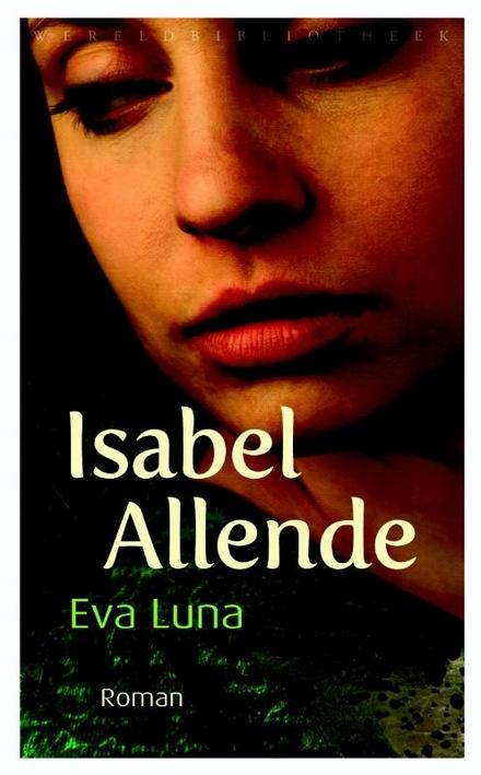 Eva Luna - Alle grote en kleine hartstochten