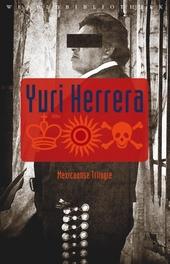 De koning, de zon, de dood : Mexicaanse trilogie