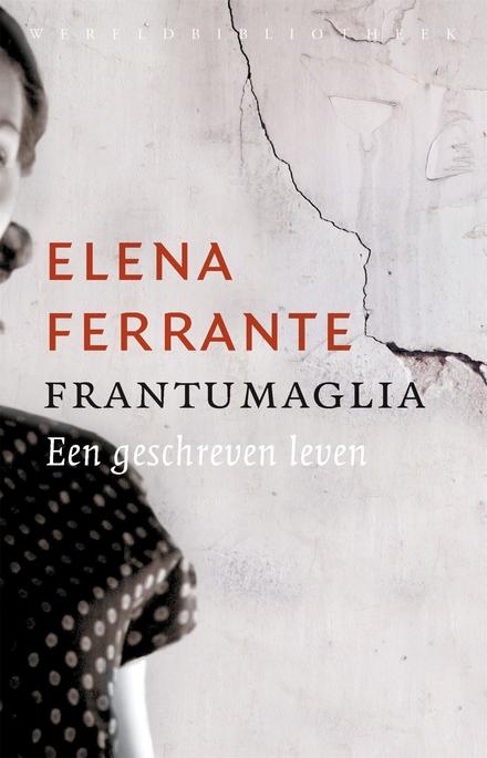Frantumaglia : een geschreven leven