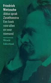 Aldus sprak Zarathoestra : een boek voor allen en voor niemand