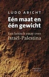 Eén maat en één gewicht : een kritisch essay over Israël-Palestina