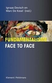Fundamentalisme : face to face