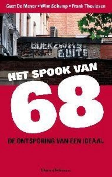Het spook van 68 : de ontsporing van een ideaal