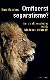 Omfloerst separatisme? : van de vijf resoluties tot de Maddens-strategie