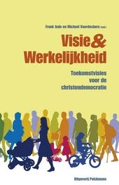 Visie & werkelijkheid : toekomstvisies voor de christendemocratie