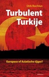 Turbulent Turkije : Europese of Aziatische tijger?