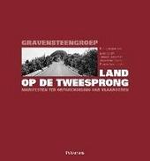 Land op de tweesprong : Gravensteengroep : manifesten ter ontgrendeling van Vlaanderen