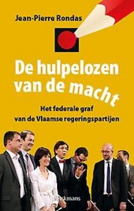 De hulpelozen van de macht : het federale graf van de Vlaamse regeringspartijen