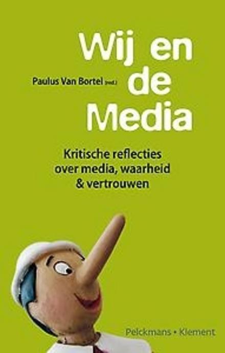 Wij en de media : kritische reflecties over media, waarheid & vertrouwen