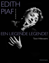 Edith Piaf : een liegende legende? : biografie 1915-1963